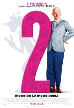 LA PANTERA ROSA 2 (The Pink Panther 2) Dirección: Harald Zwart. Interpretación: Steve Martin, Jean Reno, Emily Mortimer, Andy Garcia. Estreno:27 Febrero de 2009.